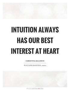 intuition-always-has-our-best-interest-at-heart-quote-1