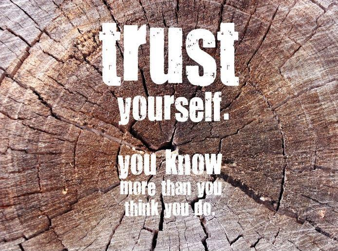 trust-yourself-you-know-more-than-you-think-you-do-quote-1
